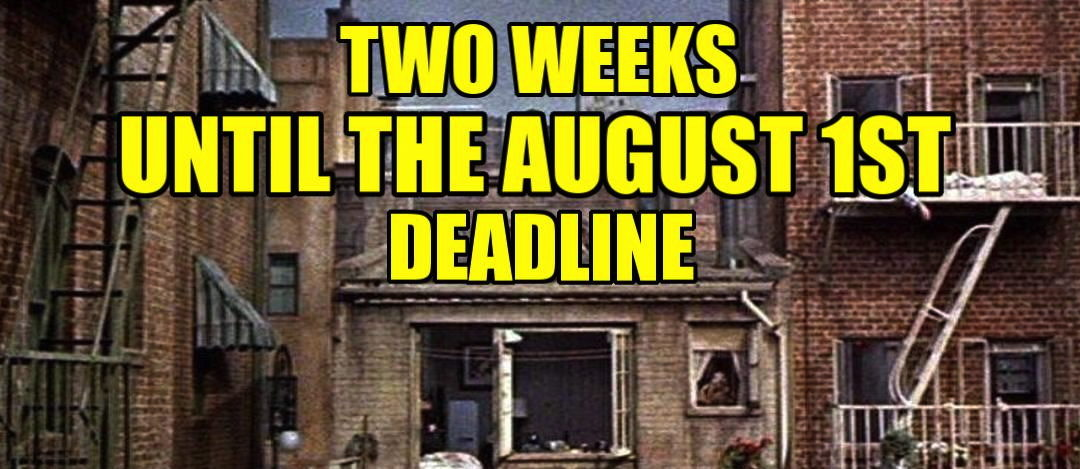 August 1st Deadline Approaching